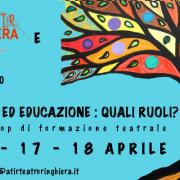 Teatro ed educazione: Quali ruoli? Workshop